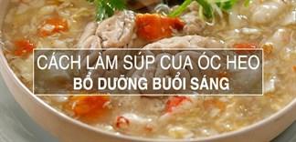 Bữa sáng bổ dưỡng với món súp cua óc heo