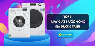 Top 5 máy giặt nước nóng, giá chưa tới 9 triệu, tốt cho gia đình có trẻ nhỏ