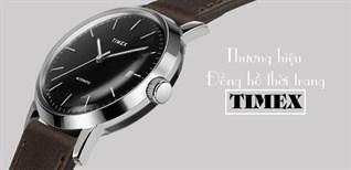 Đồng hồ Timex của nước nào, ưu điểm và dòng sản phẩm nổi bật