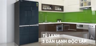 Công nghệ 3 dàn lạnh độc lập trên tủ lạnh Toshiba là gì? Có ưu điểm gì nổi bật?