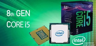 Tìm hiểu dòng chip Intel Core i5 thế hệ thứ 8