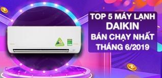 Top 5 máy lạnh Daikin bán chạy nhất Điện máy XANH tháng 6/2019