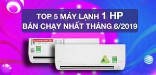 Top 5 máy lạnh 1 HP bán chạy nhất Điện máy XANH tháng 6/2019