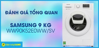Đánh giá tổng quan máy giặt Samsung Inverter 9 kg WW90K52E0WW/SV