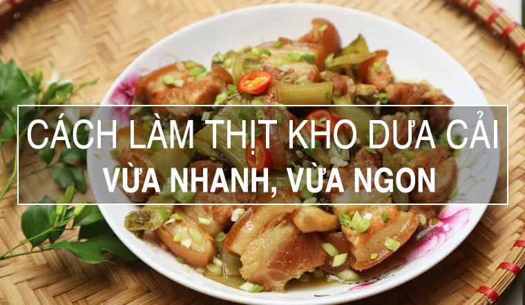 Cách làm thịt kho dưa cải vừa nhanh vừa ngon miệng