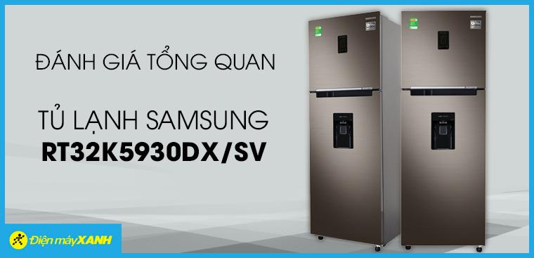 Đánh giá tổng quan tủ lạnh Samsung Inverter 319 lít RT32K5930DX/SV