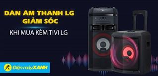 Giảm giá cực sốc dàn âm thanh khi mua kèm Tivi LG