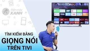 Tìm kiếm giọng nói bằng tiếng Việt trên Smart tivi Samsung, LG, Sony