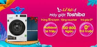 Lễ hội máy giặt Toshiba: Mua máy giặt trúng ngay tủ lạnh