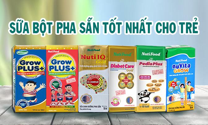 Các loại sữa bột pha sẵn giúp bé thông minh, chóng lớn được nhiều phụ huynh tin dùng