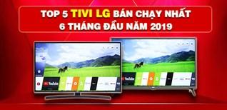 TOP 5 Tivi LG bán chạy nhất 6 tháng đầu năm 2019