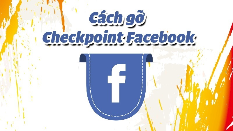 mở checkpoint facebook