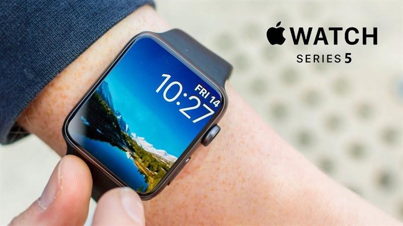 Apple Watch Series 5 sẽ ra mắt vào mùa thu và nó sẽ 'cứu sống' một nhà sản xuất màn hình nổi tiếng