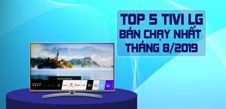 TOP 5 Tivi LG bán chạy nhất tháng 08/2019