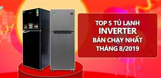 TOP 5 tủ lạnh Inverter bán chạy nhất tháng 08/2019