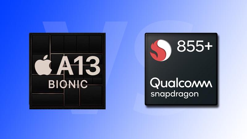 Apple A13 Bionic hay Snapdragon Qualcomm 855+ vi xử lý nào mạnh hơn? - ảnh 1