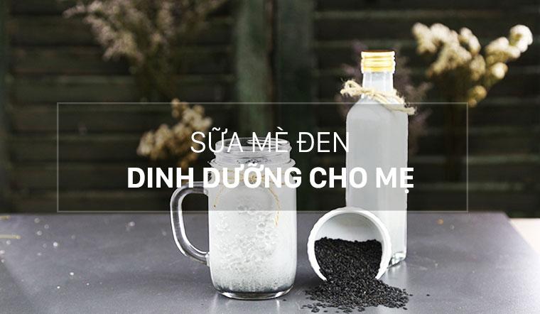 Cách làm sữa mè đen giàu dinh dưỡng, lợi sữa cho mẹ bầu