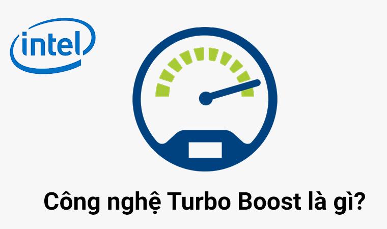 Công nghệ Turbo Boost trên laptop có chức năng gì?