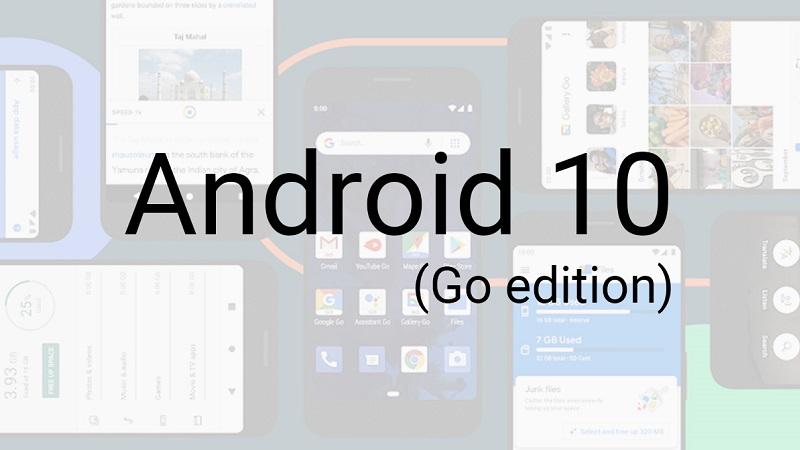Android 10 (Go Edition) được công bố: Nhanh hơn và bảo mật hơn