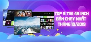 Top 5 tivi 49 inch bán chạy nhất Điện máy XANH tháng 10/2019