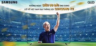 Mua tivi Samsung - Nhận ngay bộ ứng dụng khủng