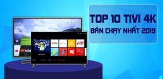 Top 10 tivi 4K bán chạy nhất Điện máy XANH năm 2019