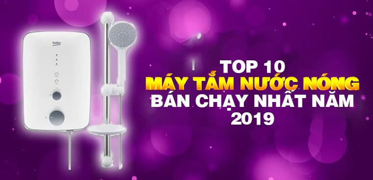 Top 10 máy tắm nước nóng bán chạy nhất Điện máy XANH năm 2019