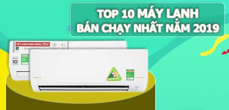 Top 10 máy lạnh bán chạy nhất Điện máy XANH năm 2019