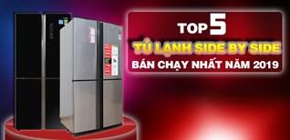 Top 5 tủ lạnh Side by side, tủ nhiều cửa bán chạy nhất Điện máy XANH năm 2019