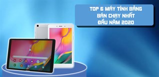 Top 6 máy tính bảng đáng mua nhất tại Điện máy XANH đầu năm 2020