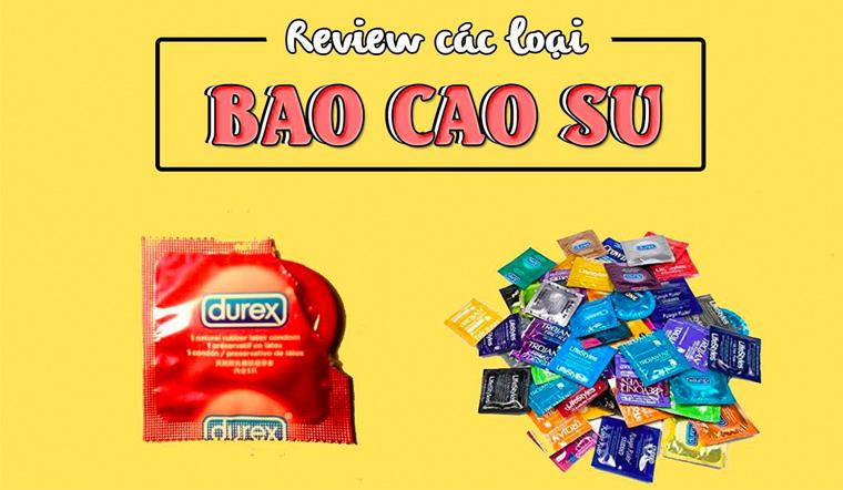 Review các loại bao cao su đang hot được nhiều người sử dụng