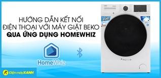 Hướng dẫn kết nối điện thoại với máy giặt Beko qua ứng dụng HomeWhiz