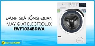 Đánh giá tổng quan máy giặt Electrolux Inverter 10 kg EWF1024BDWA
