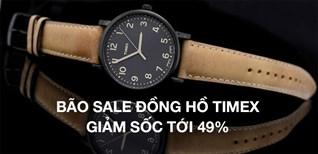 Bão sale đồng hồ 49%: Sắm đồng hồ nam TIMEX giá rẻ như cho