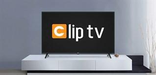 Cách sử dụng ứng dụng ClipTV trên Smart tivi LG 2019