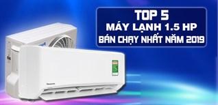Top 5 máy lạnh 1.5 HP bán chạy nhất Điện máy XANH năm 2019