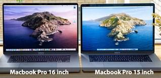 So sánh Macbook Pro 16 inch với Macbook Pro 15 inch: Có nên nâng cấp?