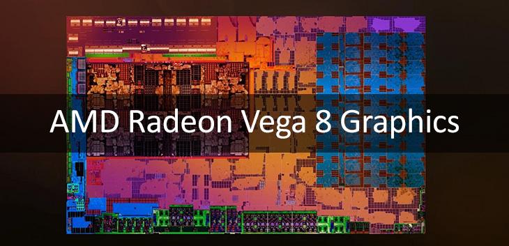 Khám phá sức mạnh của AMD Radeon Vega 8 Graphics