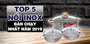 Top 5 nồi inox bán chạy nhất Điện máy XANH năm 2019