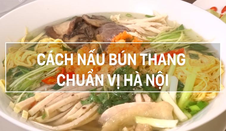 Cách nấu bún thang chuẩn vị của người Hà Nội