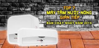 Top 7 máy tắm nước nóng gián tiếp bán chạy nhất Điện máy XANH năm 2019