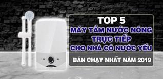 Top 5 máy tắm nước nóng trực tiếp cho nhà có nước yếu bán chạy nhất Điện máy XANH năm 2019