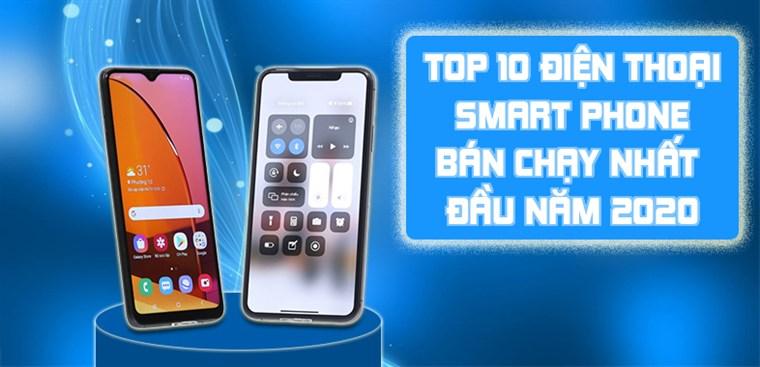 Top 10 điện thoại Smartphone đáng mua nhất tại Điện máy XANH đầu năm 2020