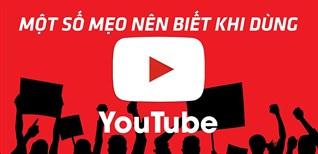 6 mẹo cực hay trên YouTube nhiều người vẫn chưa biết