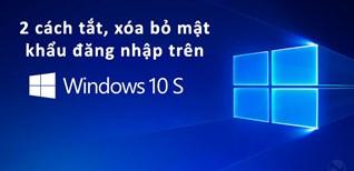 2 cách tắt, xóa bỏ mật khẩu đăng nhập trên Windows 7, 10