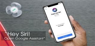 Cách sử dụng Siri để gọi Google Assistant trên iPhone