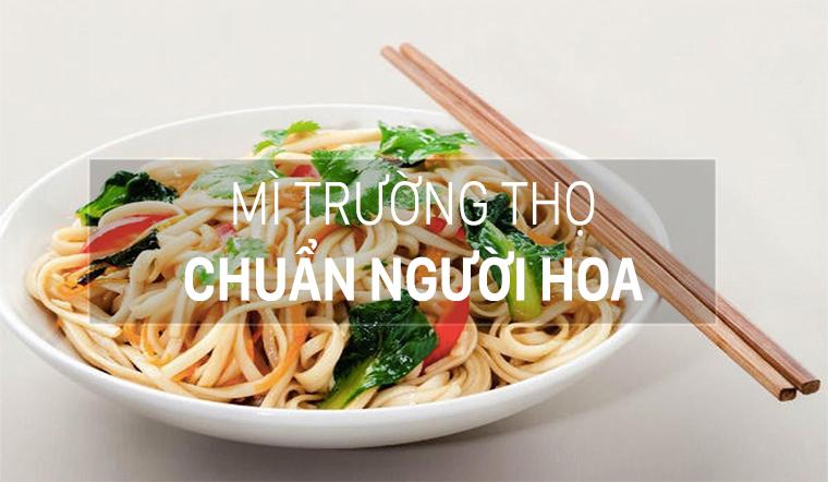 Cách làm mì trường thọ của người Hoa, thay lời chúc phúc cho gia đình