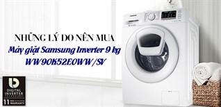 Những lý do nên mua máy giặt Samsung Inverter 9kg WW90K52E0WW/SV trong dịp tết này