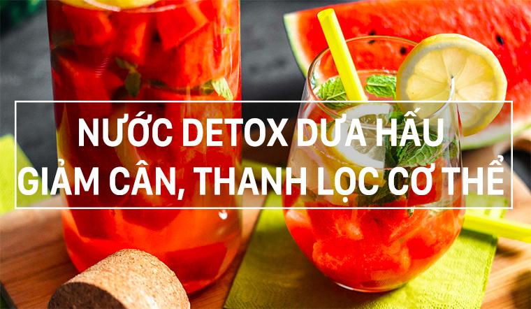Cách làm nước detox dưa hấu giúp giảm cân và thanh lọc cơ thể