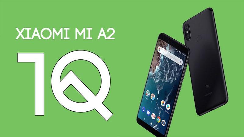 Xiaomi Mi A2 bắt đầu được cập nhật Android 10, vào kiểm tra ngay nào các bạn ơi!
